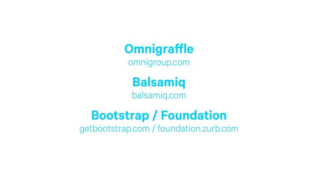 Omnigraffle omnigroup.com Balsamiq balsamiq.c...