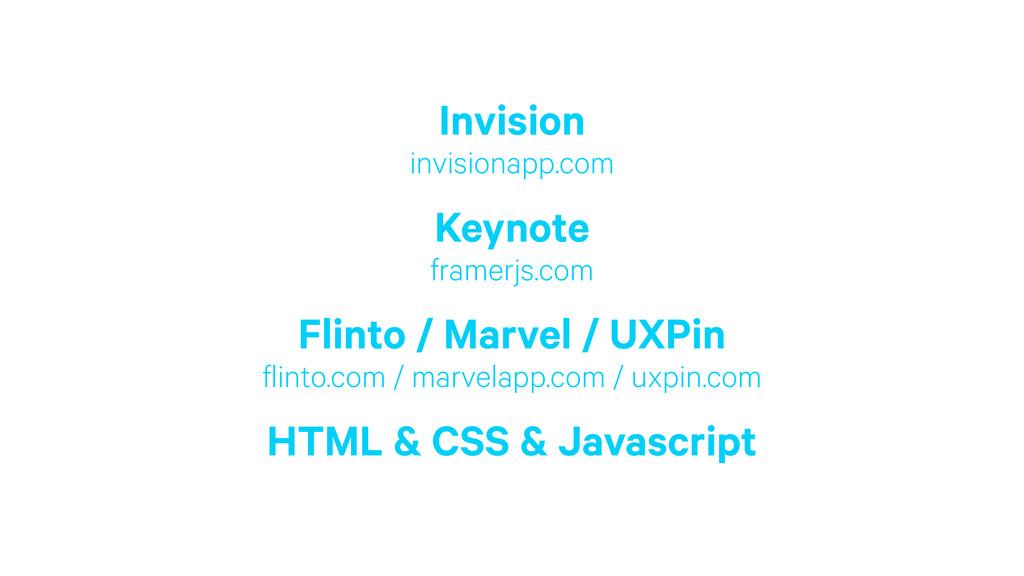 Invision invisionapp.com Keynote framerjs.com...