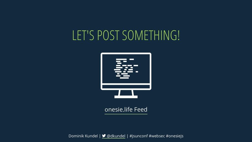 LET'S POST SOMETHING! onesie.life Feed Dominik ...