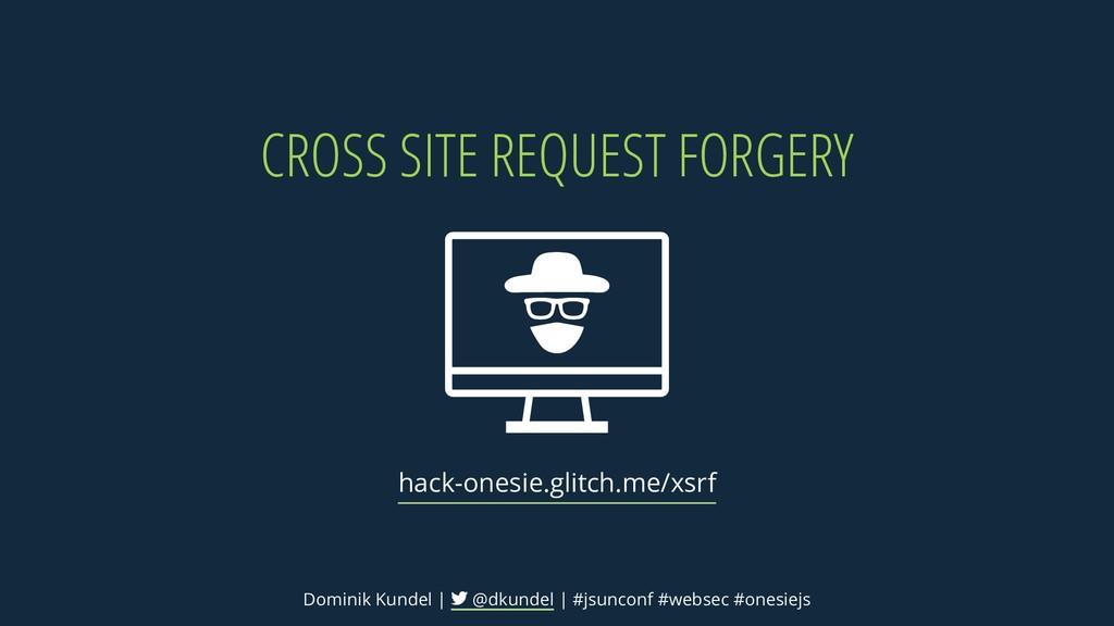 CROSS SITE REQUEST FORGERY hack-onesie.glitch.m...