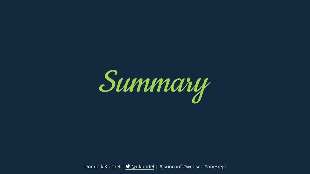 Summary Dominik Kundel | @dkundel | #jsunconf #...