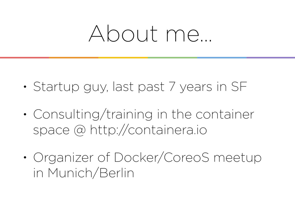 About me… • Startup guy, last past 7 years in S...