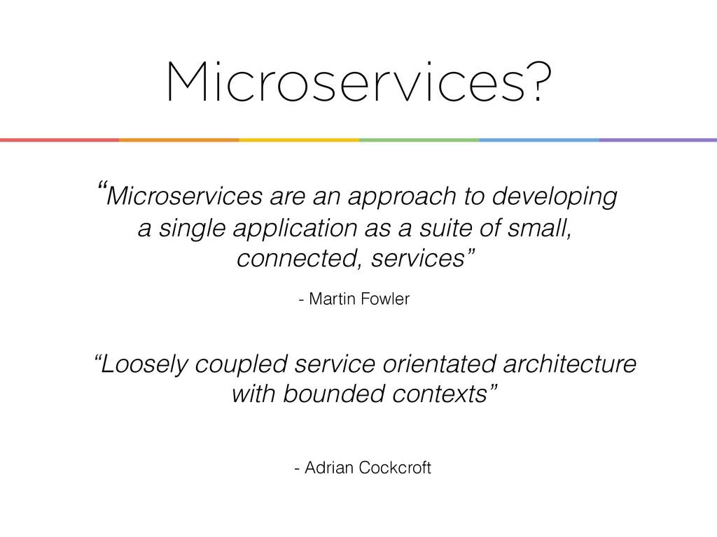 "Microservices? - Martin Fowler ""Microservices a..."