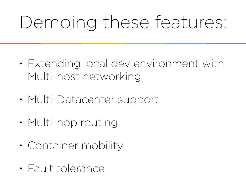 Demoing these features: • Extending local dev e...