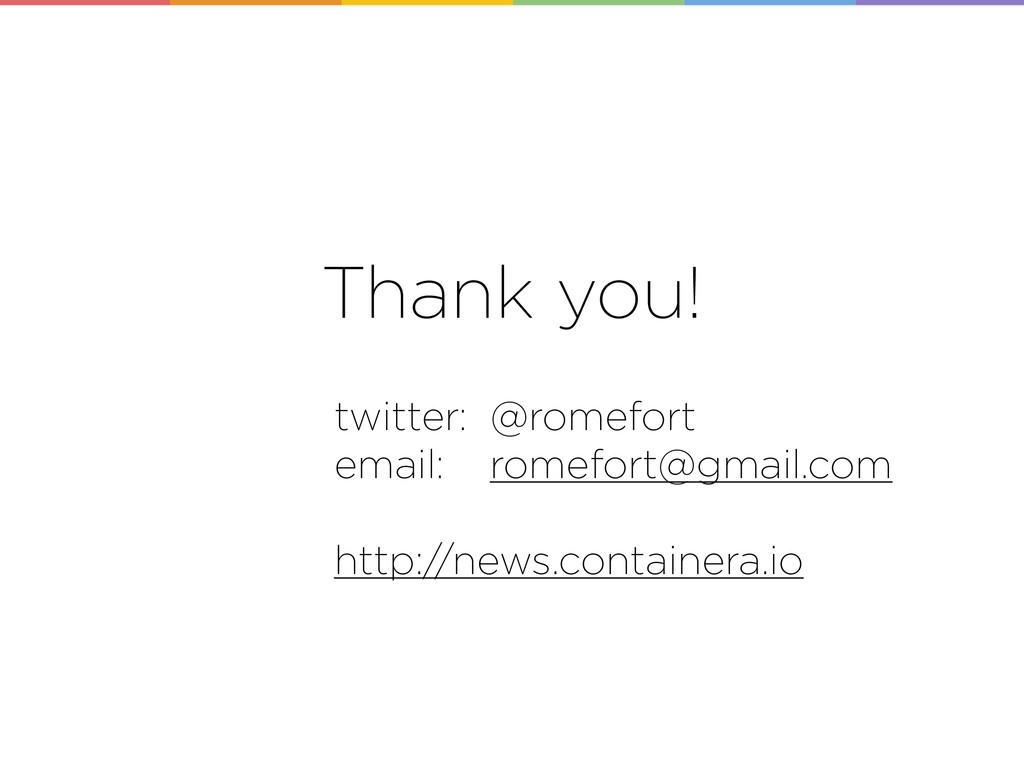 Thank you! twitter: @romefort email: romefort@g...