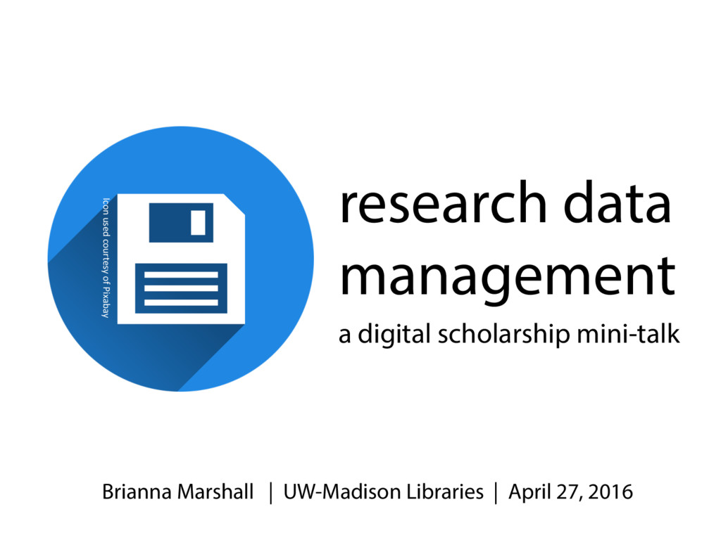 research data management Brianna Marshall | UW-...
