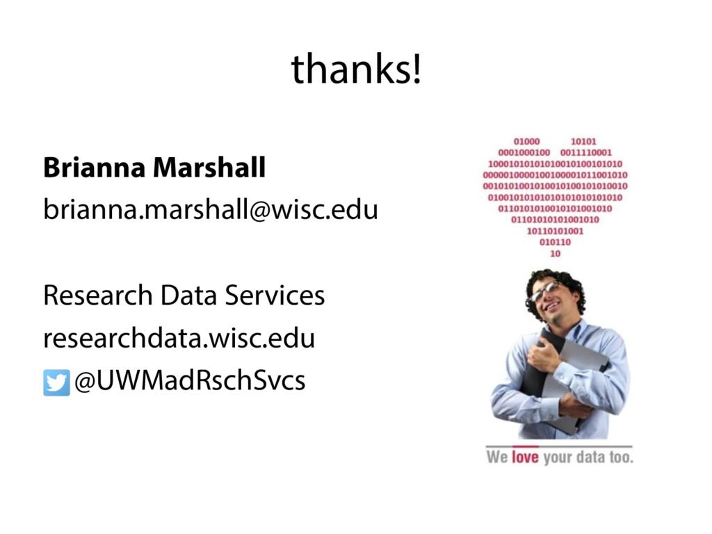 thanks! Brianna Marshall brianna.marshall@wisc....