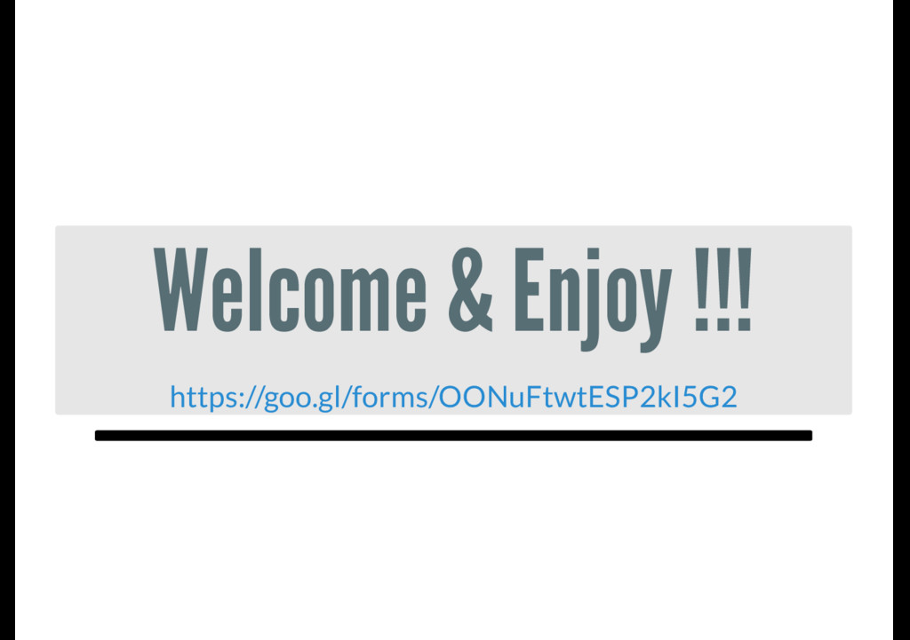 Welcome & Enjoy !!! https://goo.gl/forms/OONuFt...