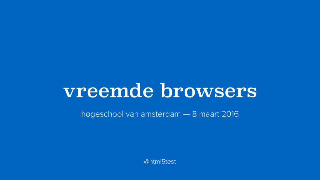 ?vreemde browsers? hogeschool van amsterdam — 8...
