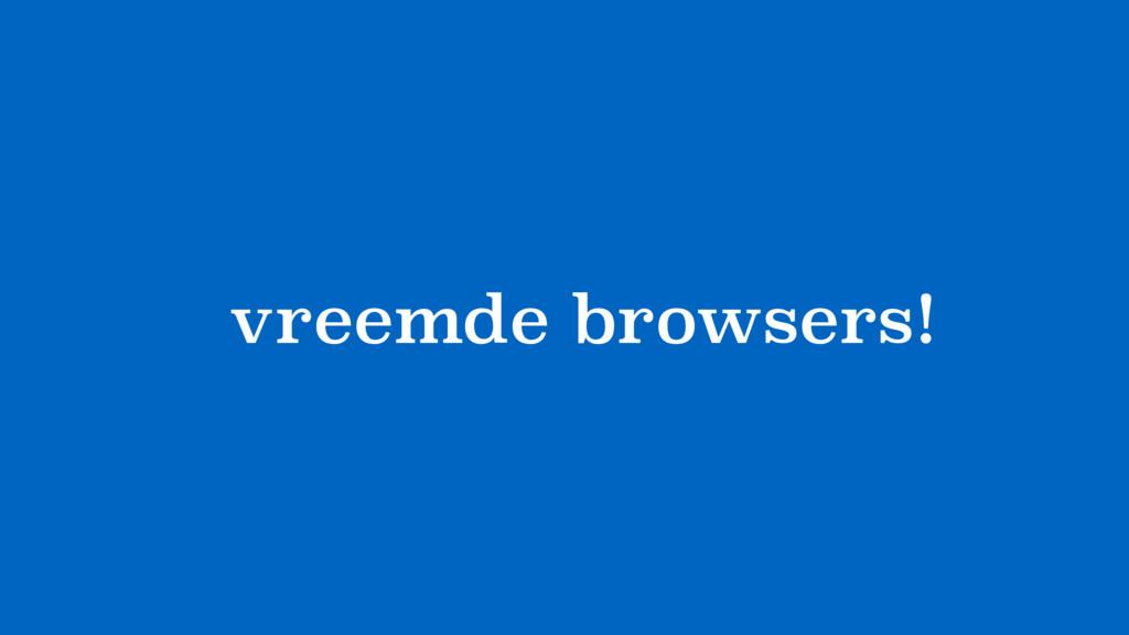?vreemde browsers!
