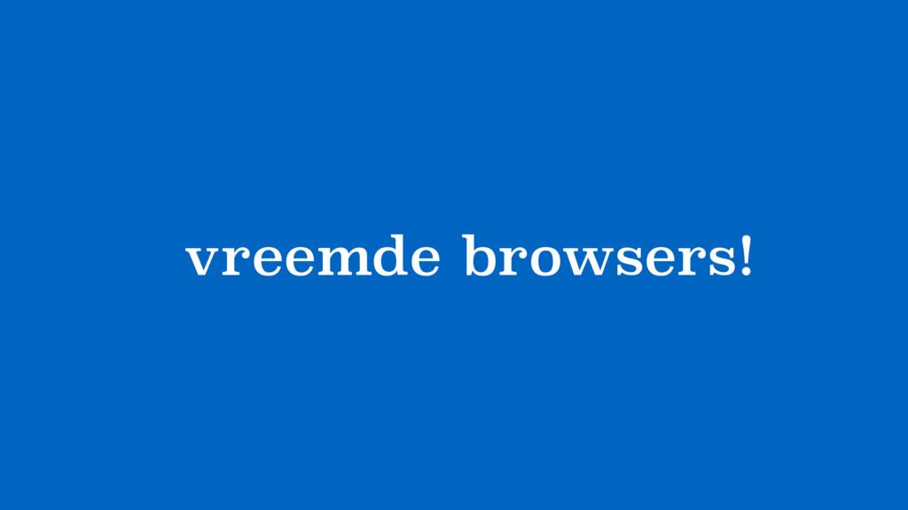 browsers! vreemde