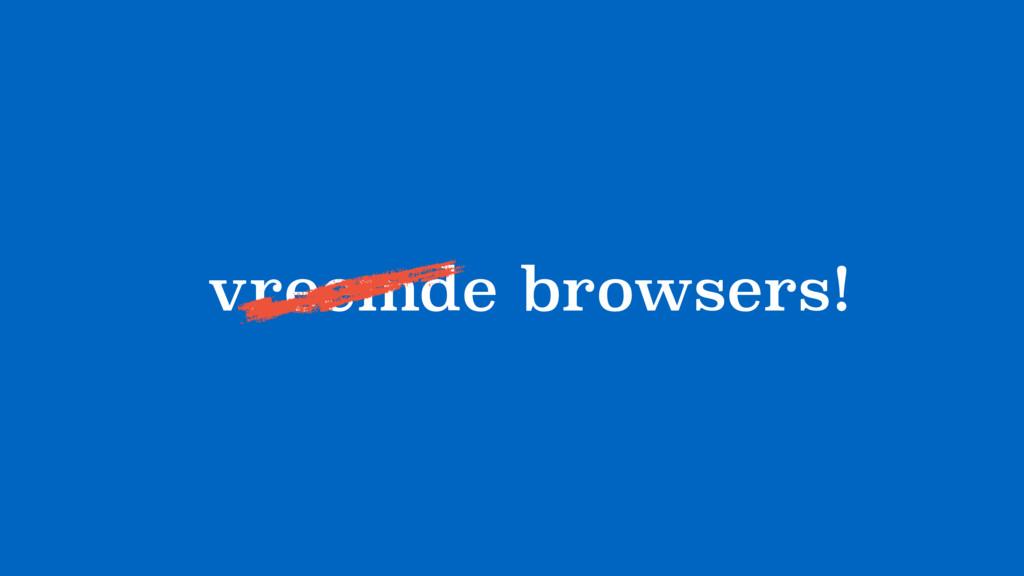 vreemde browsers!