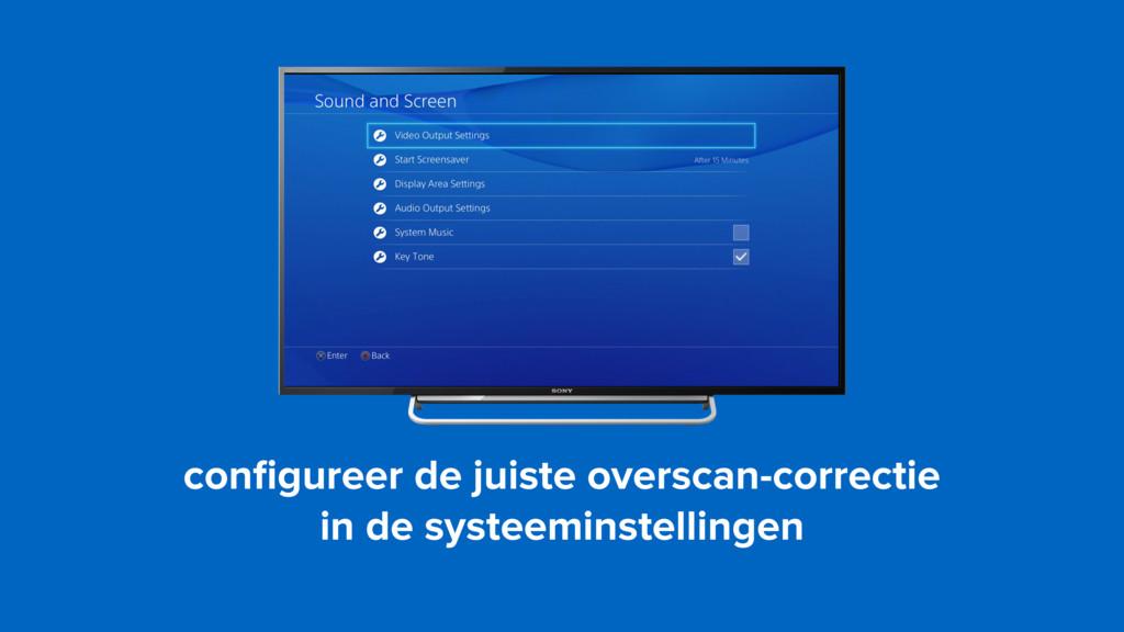 configureer de juiste overscan-correctie in de ...