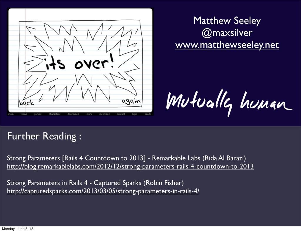 Matthew Seeley @maxsilver www.matthewseeley.net...