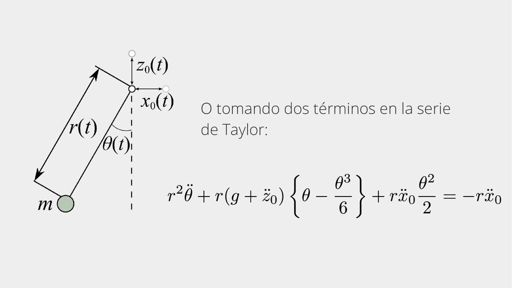 O tomando dos términos en la serie de Taylor: