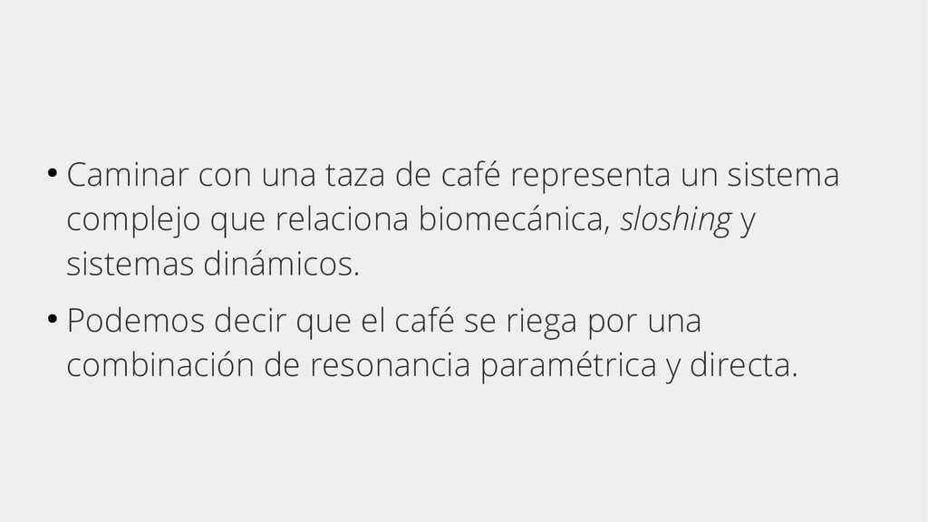 ● Caminar con una taza de café representa un si...