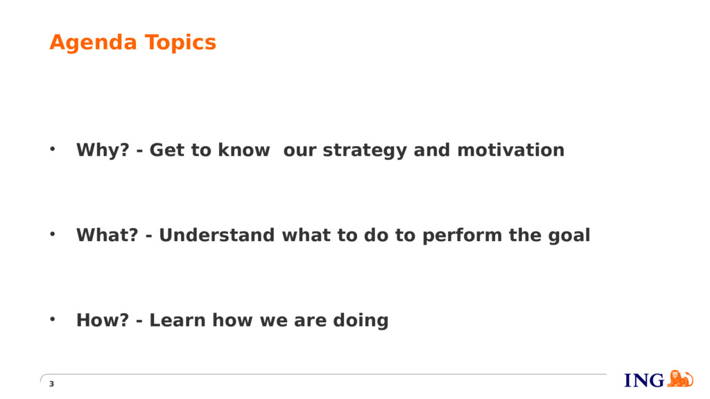 • Why? - Get to know our strategy and motivatio...