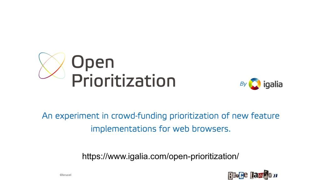 @brucel https://www.igalia.com/open-prioritizat...