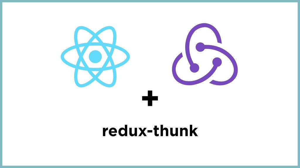 redux-thunk +