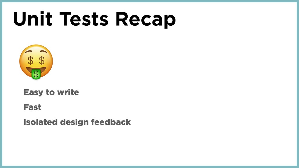 Unit Tests Recap Easy to write Fast Isolated de...