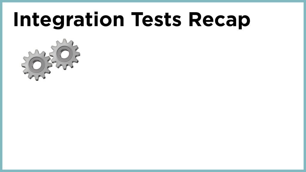 Integration Tests Recap ⚙⚙
