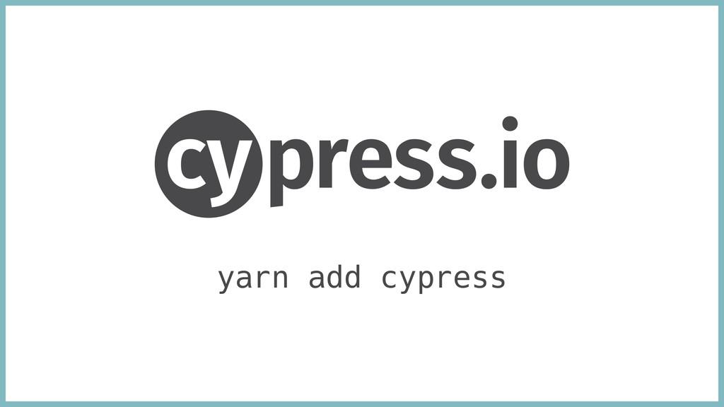 yarn add cypress