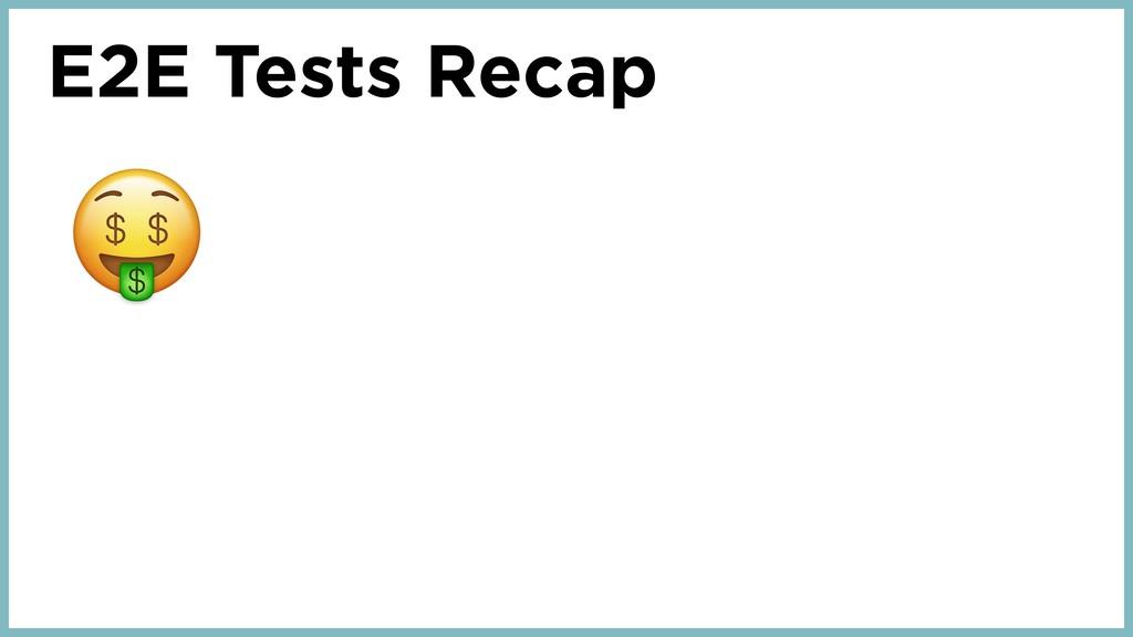 E2E Tests Recap
