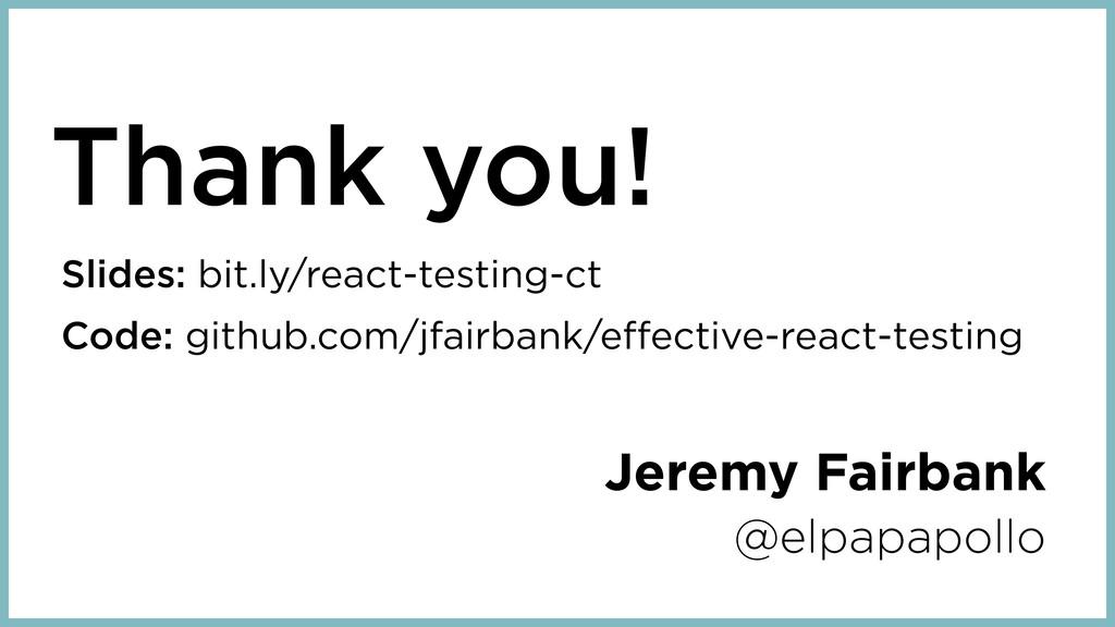 Thank you! Jeremy Fairbank @elpapapollo Slides:...