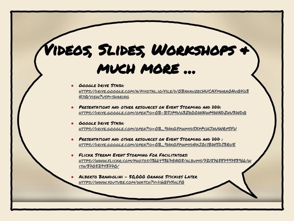 Videos, Slides, Workshops & much more … ● Googl...