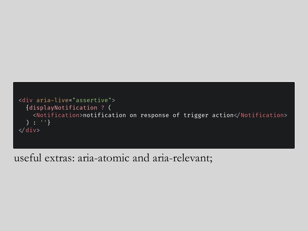 useful extras: aria-atomic and aria-relevant;