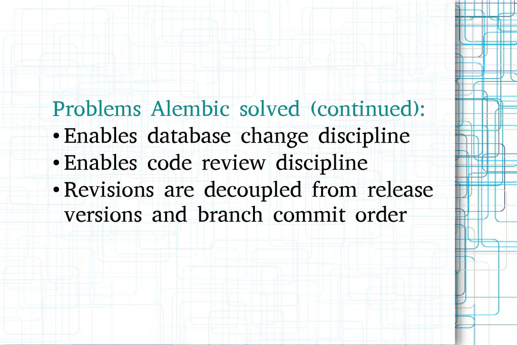 Problems Alembic solved (continued): ● Enables ...