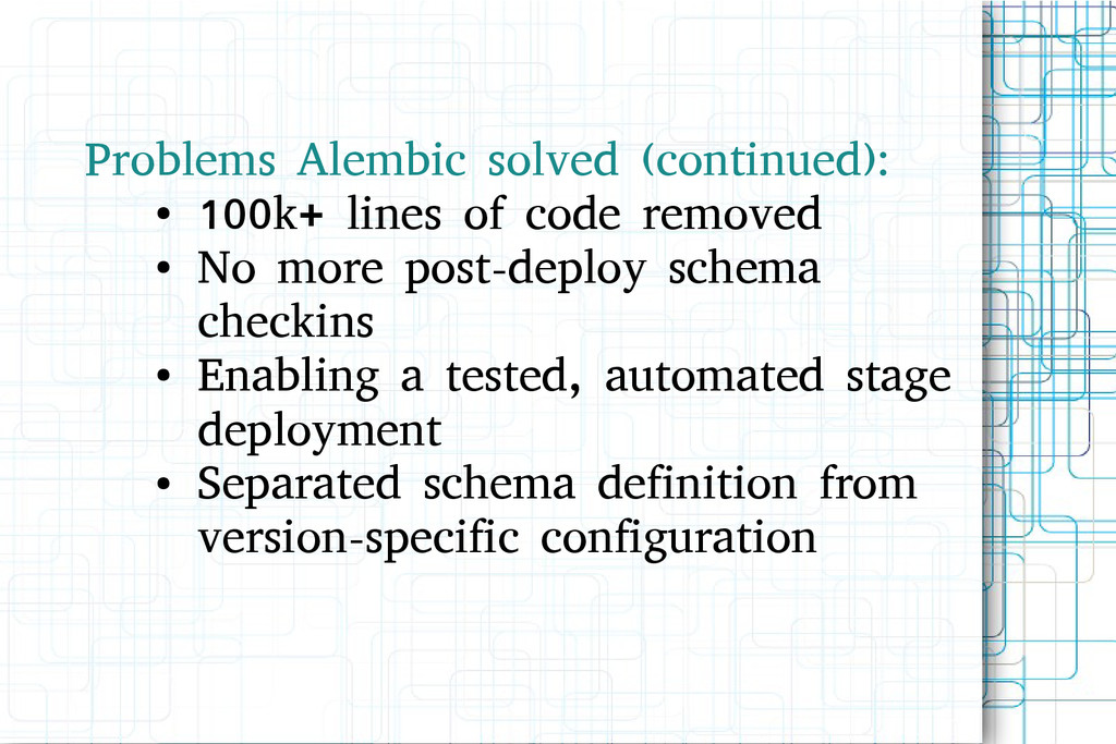 Problems Alembic solved (continued): ● 100k+ li...