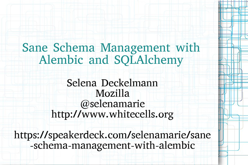 Sane Schema Management with Alembic and SQLAlch...