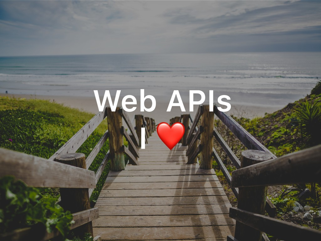 Web APIs I ❤