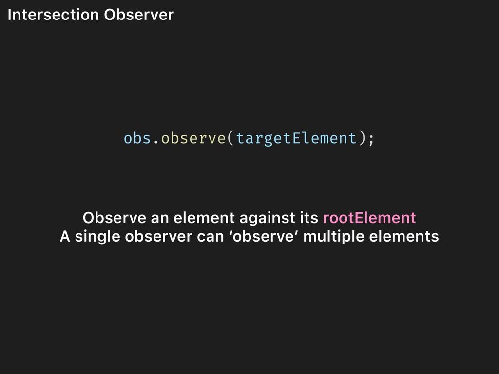 Intersection Observer obs.observe(targetElement...