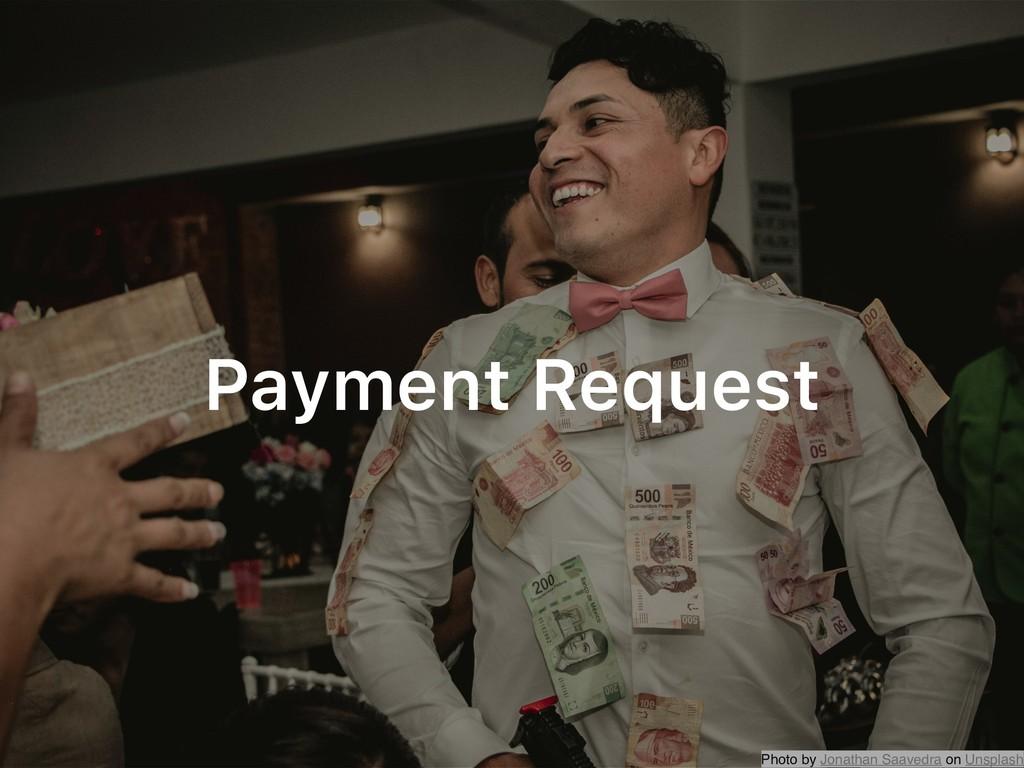 Photo by Jonathan Saavedra on Unsplash Payment ...