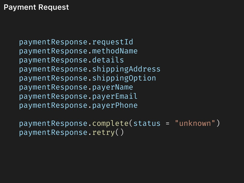 Payment Request paymentResponse.requestId payme...