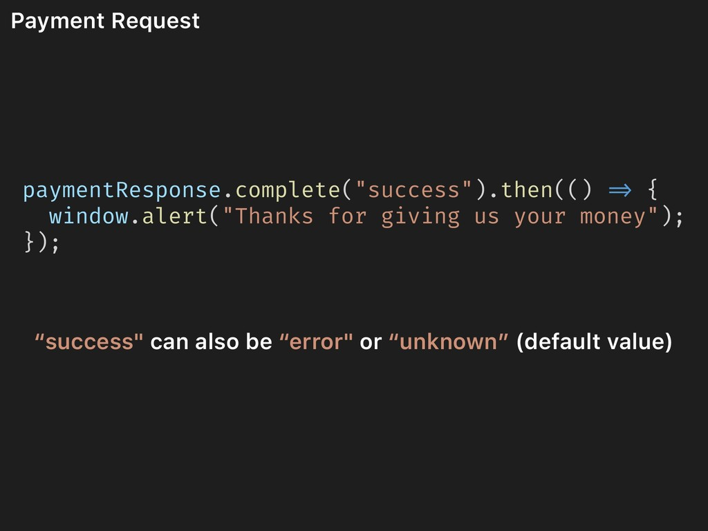 """Payment Request paymentResponse.complete(""""succe..."""