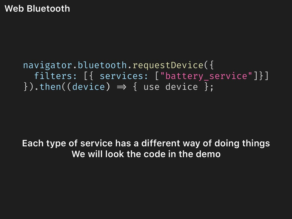 Web Bluetooth Each type of service has a differ...
