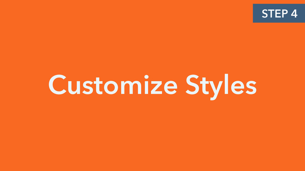 Customize Styles STEP 4