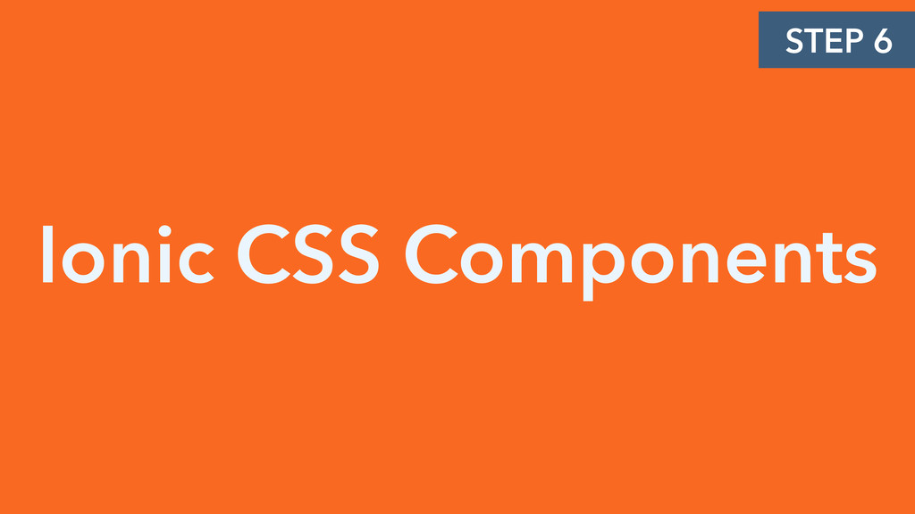 Ionic CSS Components STEP 6