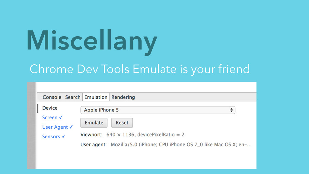 Miscellany Chrome Dev Tools Emulate is your fri...