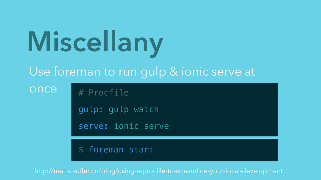 Miscellany Use foreman to run gulp & ionic serv...