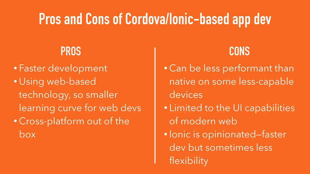 PROS CONS Pros and Cons of Cordova/Ionic-based ...