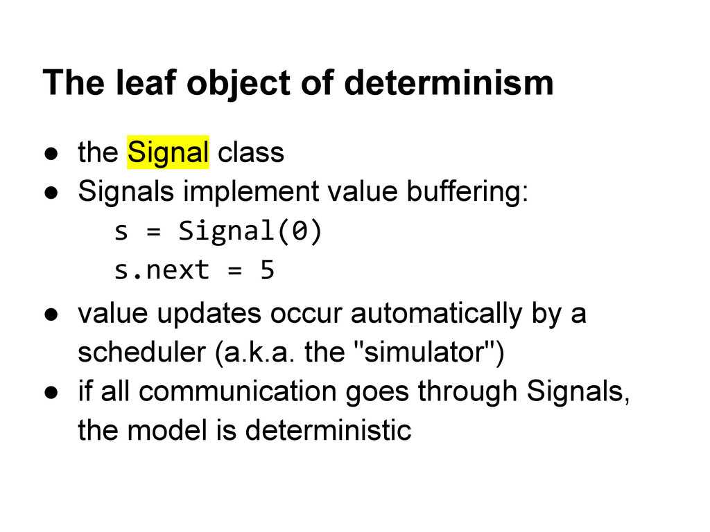 The leaf object of determinism ● the Signal cla...