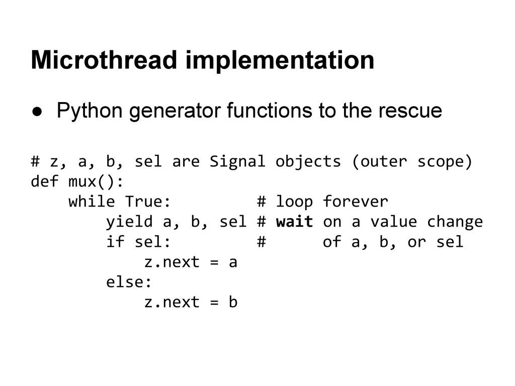 Microthread implementation ● Python generator f...