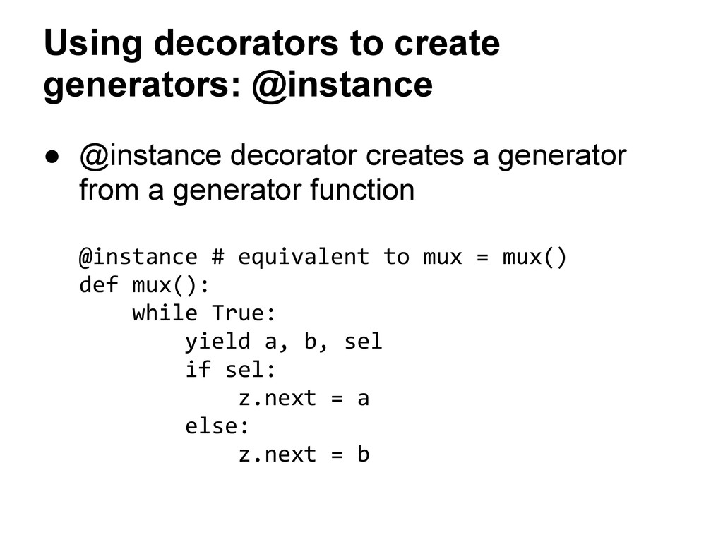 Using decorators to create generators: @instanc...