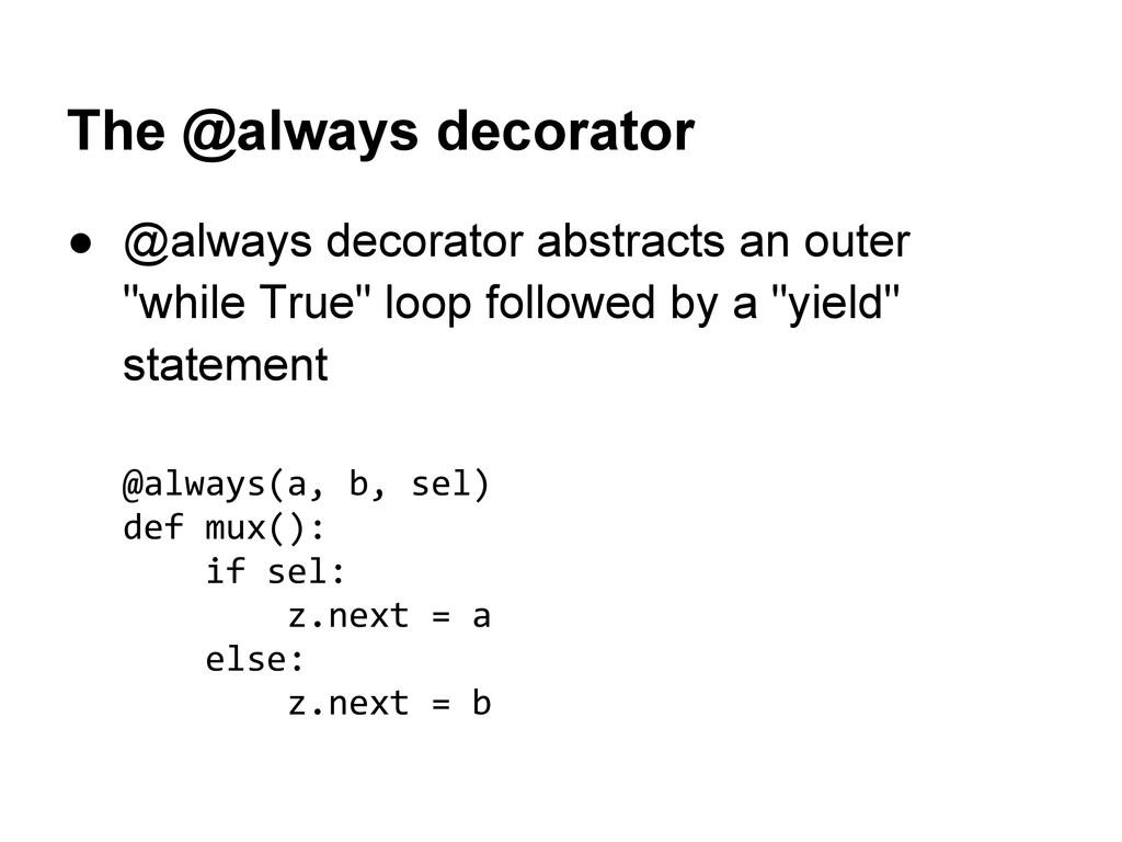 The @always decorator ● @always decorator abstr...