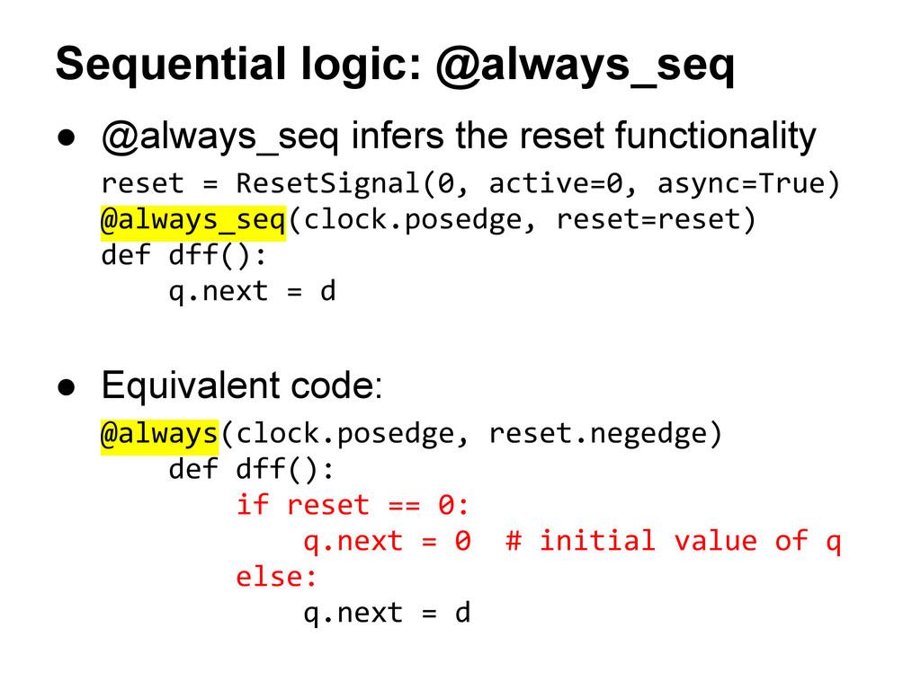 Sequential logic: @always_seq ● @always_seq inf...