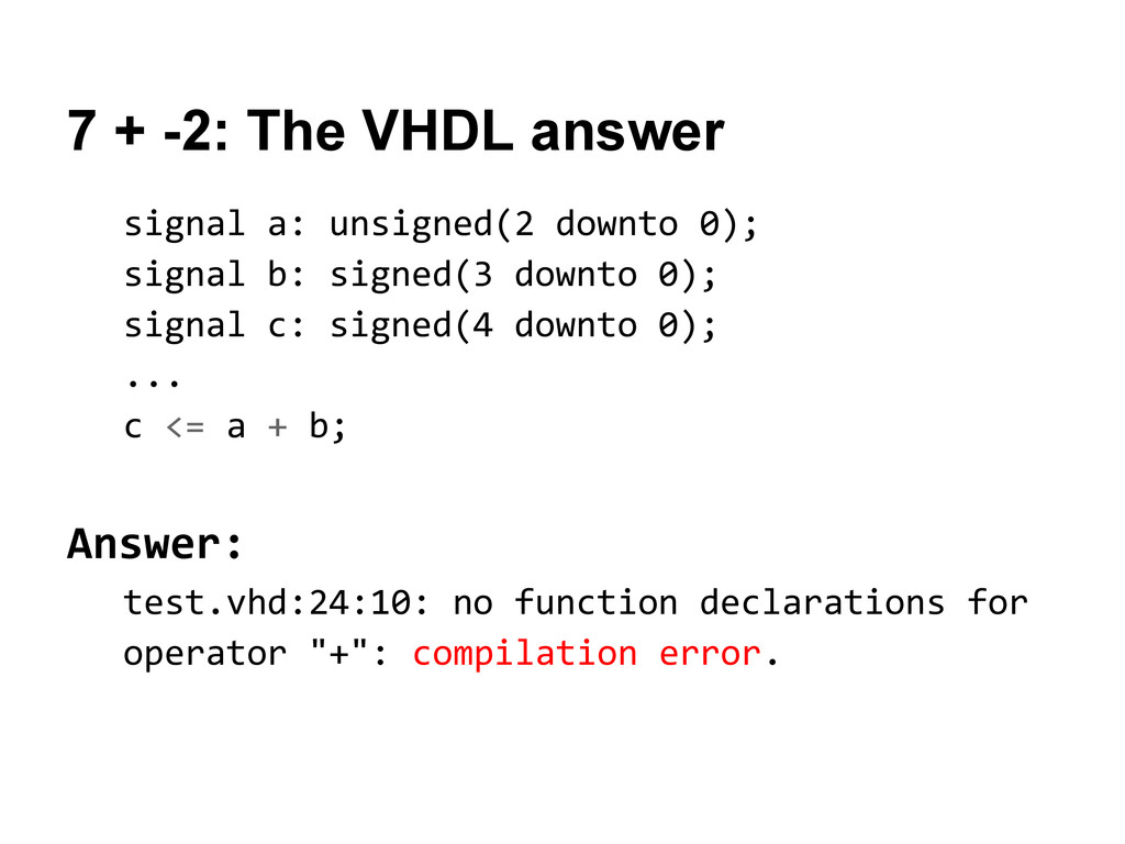 7 + -2: The VHDL answer signal a: unsigned(2 do...